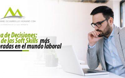 Toma de Decisiones: Soft Skills más valoradas en el mundo laboral